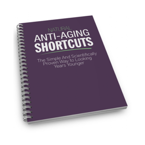 Natural Anti-aging Shortcuts